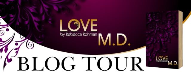 Love-M.D.-Rebecca-Rohman-Blog Tour Banner